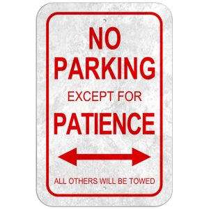 No Parking Except For Patience